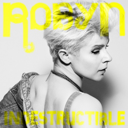 Robyn – Indestructible (A-Trak radio edit)