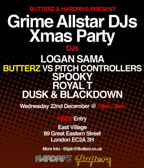 click 490x571 Butterz & Hardrive Present   Grime Allstar DJs Xmas Party, East Village 23rd December