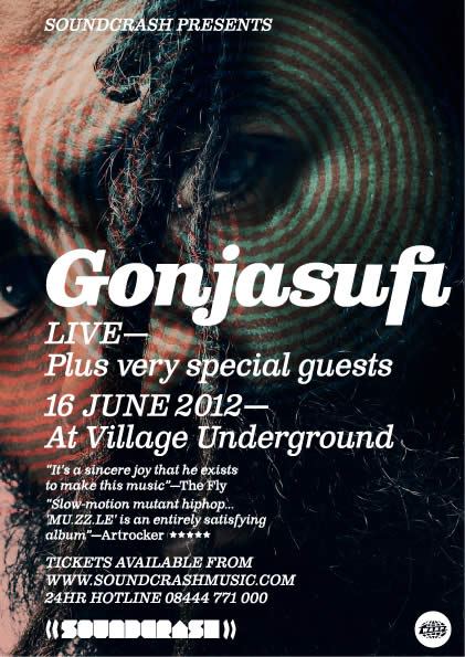 Soundcrash presents... GONJASUFI Live in London   June 16, Village Underground