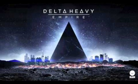 Delta Heavy 'Empire'