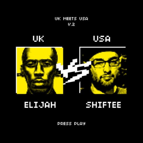 artworks 000042751114 dp4t8f large 460x460 Elijah vs. Shiftee   UK Meets USA Vol. 2