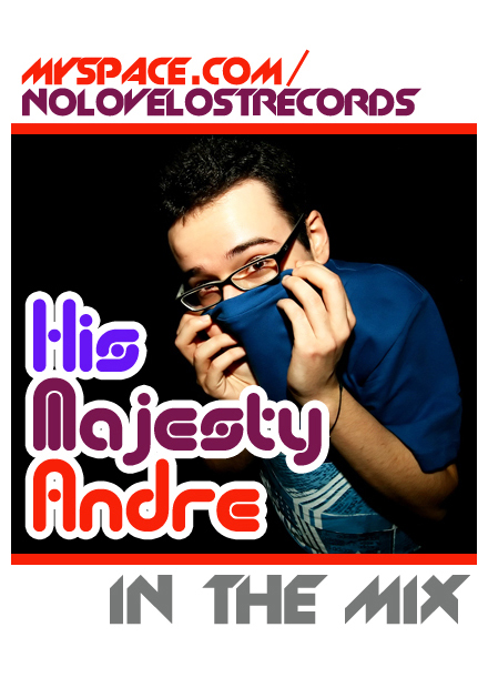 HIS MAJESTY ANDRE in the mix exclusively for NO LOVE LOST