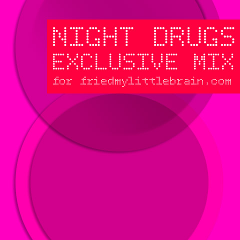Exclusive Mix: Night Drugs