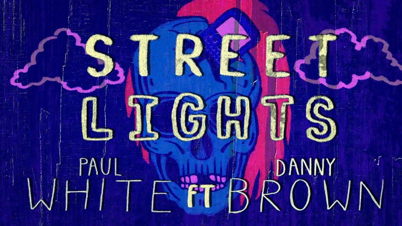 Paul White ft. Danny Brown – Street Lights