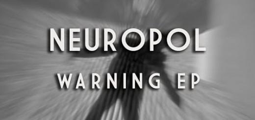 Neuropol: Warning